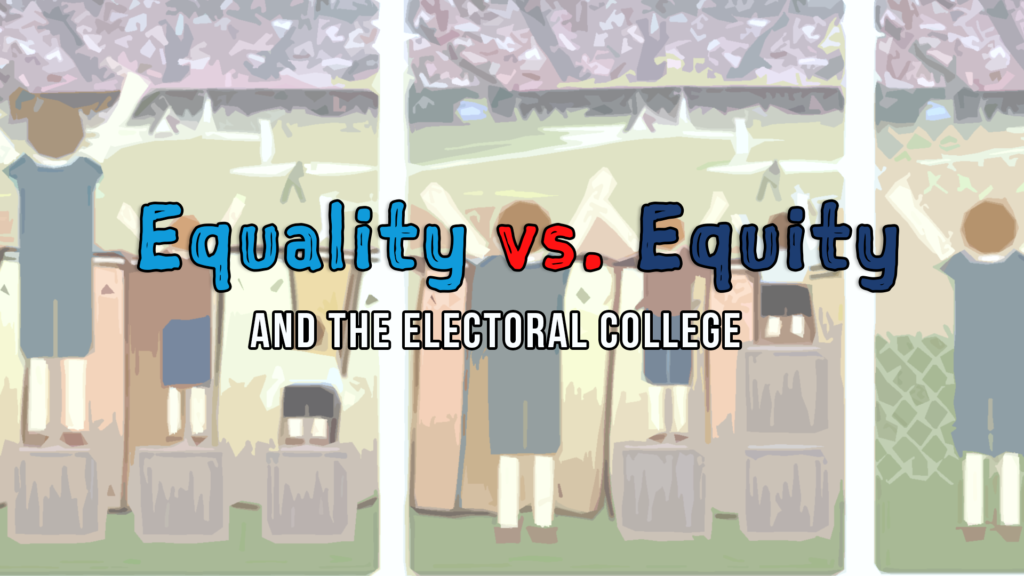 electoral college equality vs equity