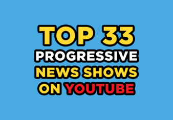 Top 33 progressive news shows on youtube