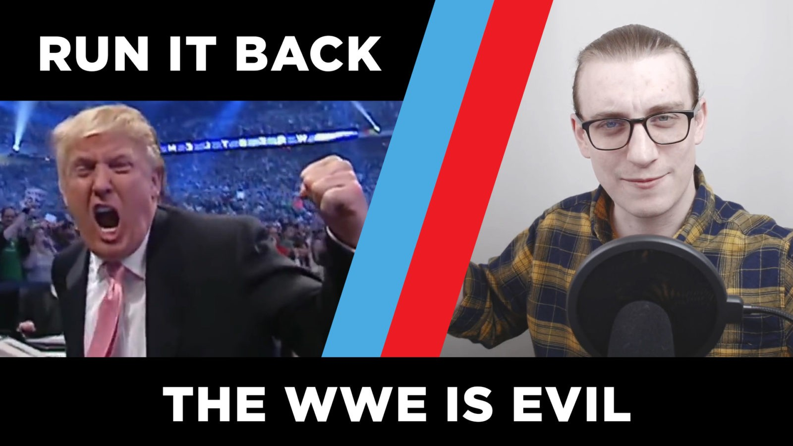 RUN IT BACK ep2 | The WWE is Evil! Feat. Donald Trump, Saudi Arabia, & a Super PAC
